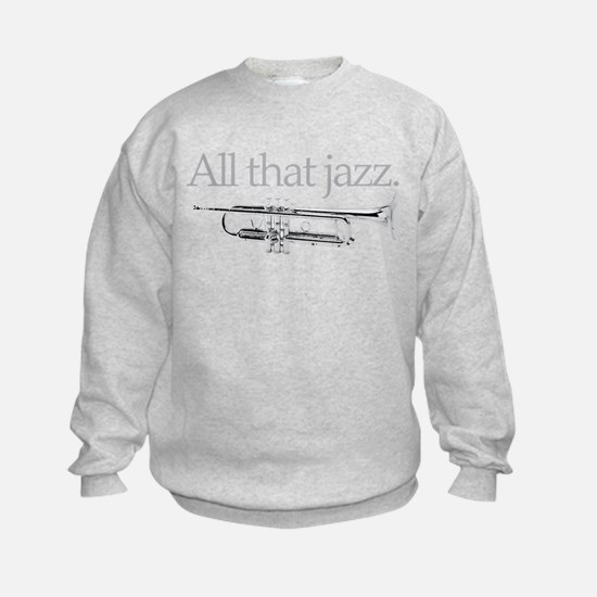All That Jazz Sweatshirt
