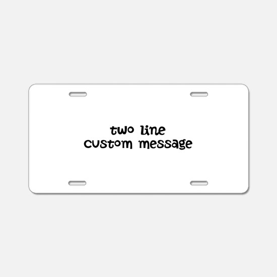 Two Line Custom Message Aluminum License Plate