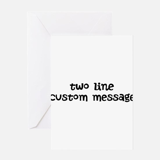 Two Line Custom Message Greeting Card