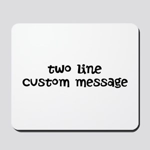 Two Line Custom Message Mousepad
