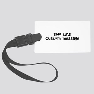 Two Line Custom Message Large Luggage Tag