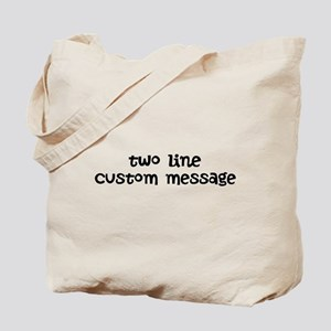 Two Line Custom Message Tote Bag