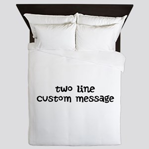 Two Line Custom Message Queen Duvet