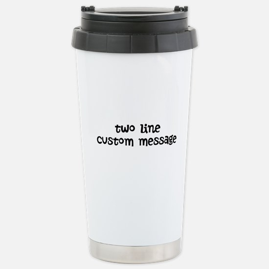 Two Line Custom Message Stainless Steel Travel Mug