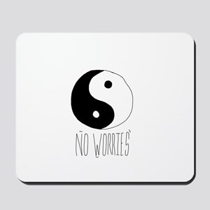 no worriez Mousepad