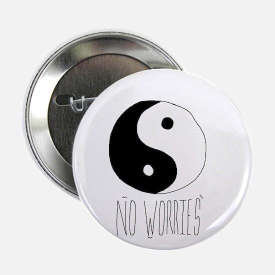 """no worriez 2.25"""" Button"""