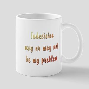 Indecision Mug