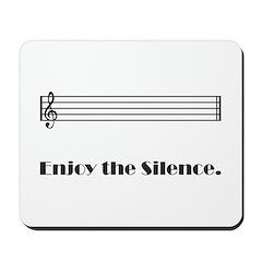 Enjoy the Silence Mousepad