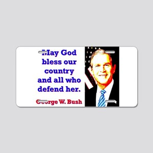 May God Bless Our Country - G W Bush Aluminum Lice