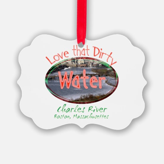love that dirty water.png Ornament