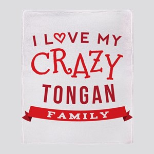 I Love My Crazy Tongan Family Throw Blanket