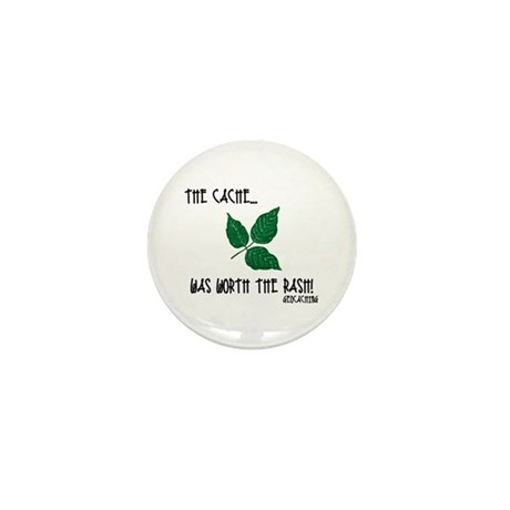The Cache was worth the rash! Mini Button