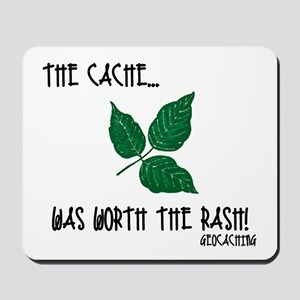 The Cache was worth the rash! Mousepad