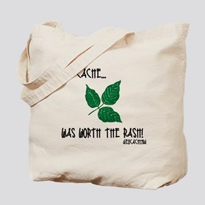 The Cache was worth the rash! Tote Bag