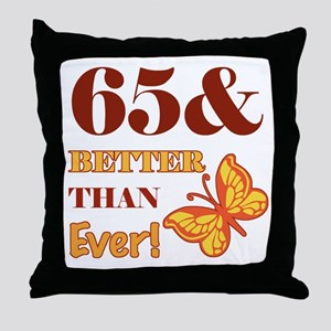 65 And Better Than Ever! Throw Pillow