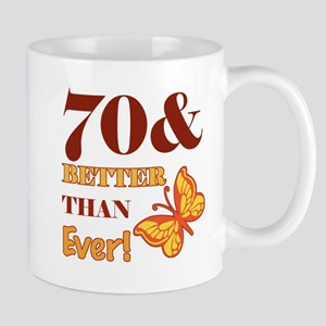 70 And Better Than Ever! Mug