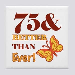 75 And Better Than Ever! Tile Coaster
