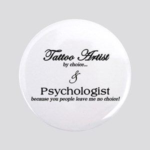 "Tattoo Artist 3.5"" Button"