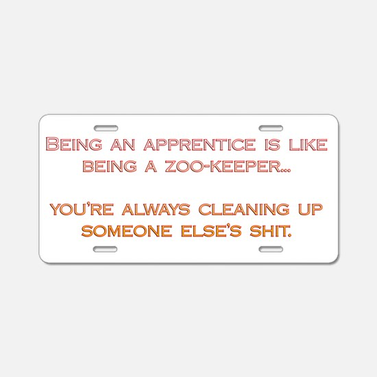 Being An Apprentice... Aluminum License Plate