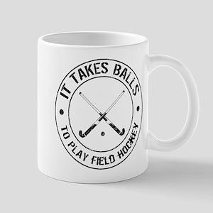 It Takes Balls To Play Field Hockey Mug