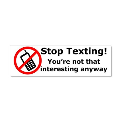 Stop texting! You're not interesting! Car Magnet 1