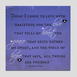 Today I chose Gratitude, Love, Peace, and Hope Til