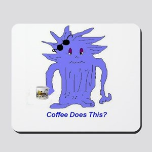 Coffee Does This Mousepad