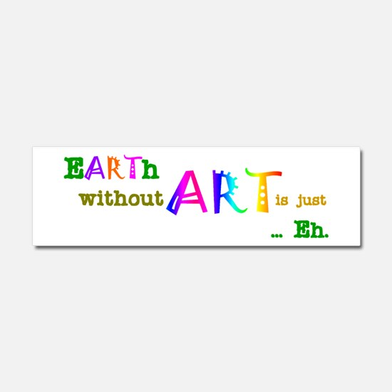 EarthWithoutArt Car Magnet 10 x 3