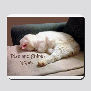 Rise And Shine? Nope. Mousepad