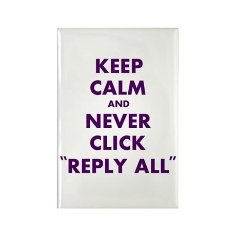Never reply all Rectangle Magnet