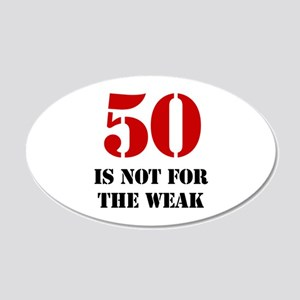 50th Birthday Gag Gift 20x12 Oval Wall Decal