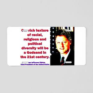 Our Rich Texture - Bill Clinton Aluminum License P