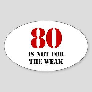 80th Birthday Gag Gift Sticker (Oval)
