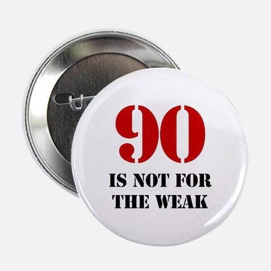 "90th Birthday Gag Gift 2.25"" Button"