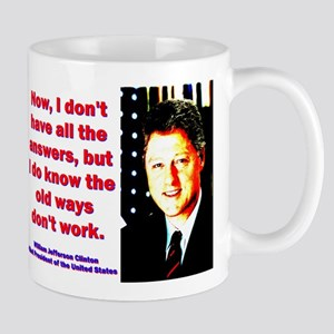 Now I Don't Have - Bill Clinton 11 oz Ceramic