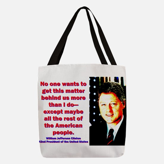 No One Wants To Get - Bill Clinton Polyester Tote
