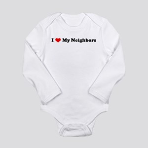 I Love My Neighbors Infant Creeper Body Suit