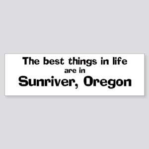 Sunriver: Best Things Bumper Sticker