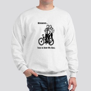 Mormons:This Is How We Roll Sweatshirt