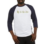 Hip to the Jive Baseball Jersey