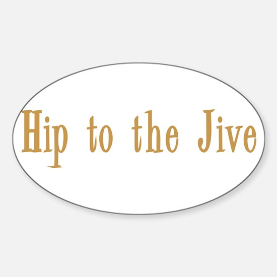 Hip to the Jive Oval Decal