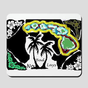 No Bad Lays Hawaiian Kine Mousepad