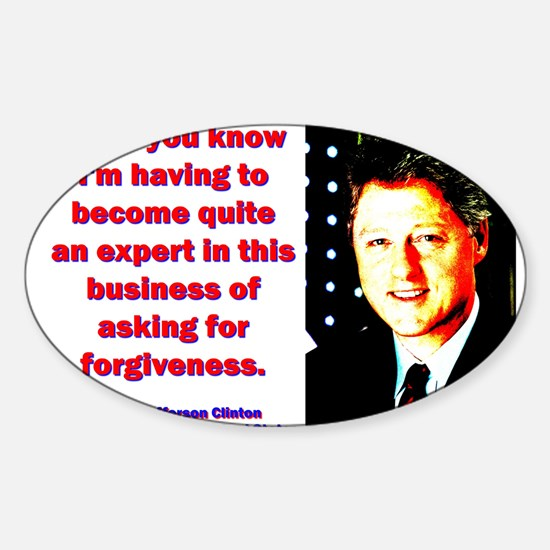 All Of You Know - Bill Clinton Sticker (Oval)