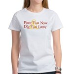 Plant You Now & Dig You Later Women's T-Shirt
