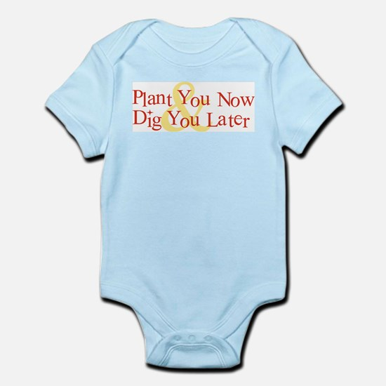 Plant You Now & Dig You Later Infant Bodysuit