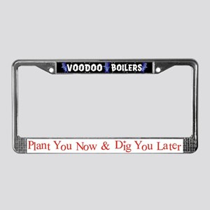 Plant You Now & Dig You Later License Plate Frame