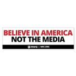 Believe In America, Not The Media Bumper Sticker