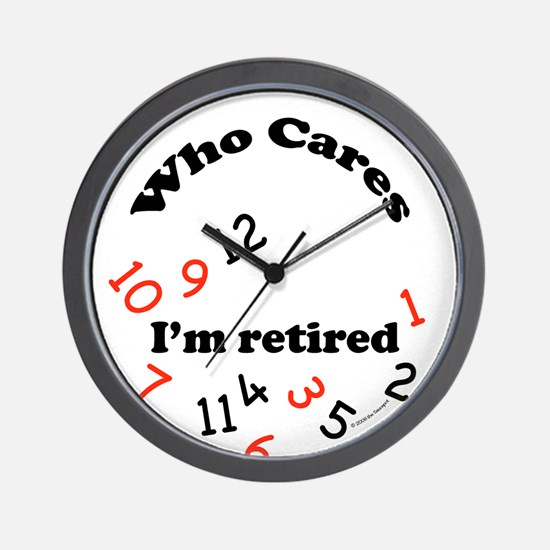Cute Who cares retirement Wall Clock