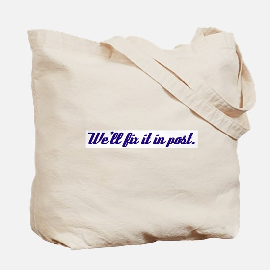 Fix it in Post Tote Bag