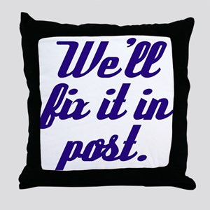 Fix it in Post Throw Pillow